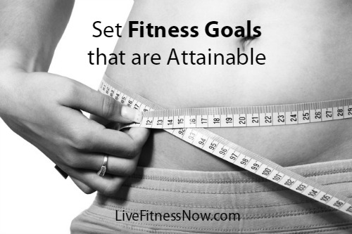 How to Set Fitness Goals that are Attainable