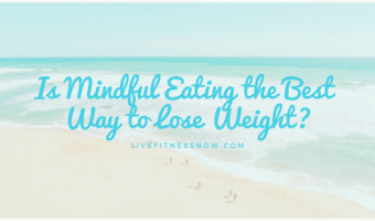 Is Mindful Eating the Best Way to Lose Weight?