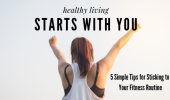 5 Simple Tips for Sticking to Your Fitness Routine